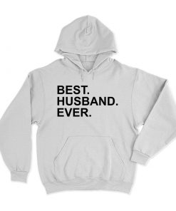 Best Husband Ever Quote Hoodie