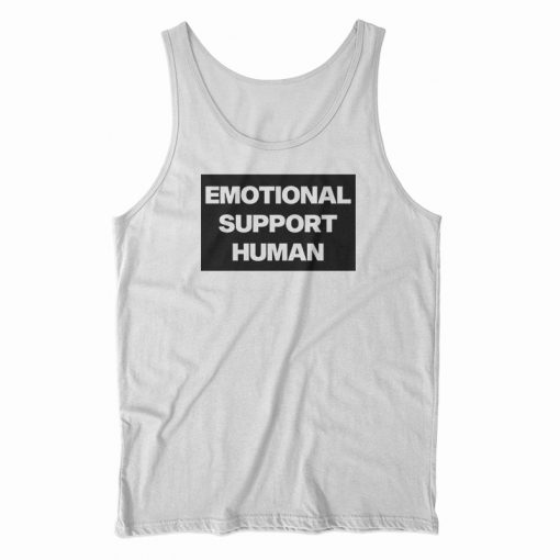 Emotional Support Human Tank Top
