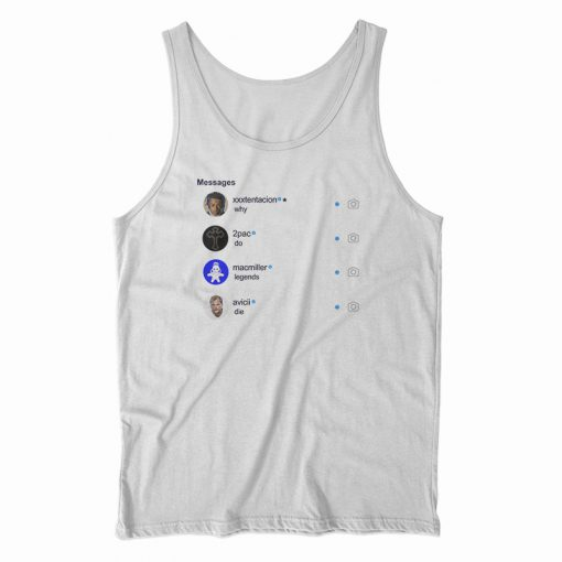 Message Why Do Legends Die Tank Top