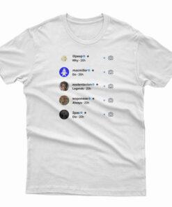 Why Do All Legends Always Die T-Shirt