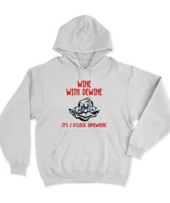 Wine With Dewine Gift Hoodie