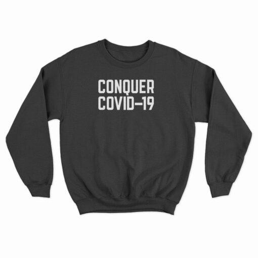 Conquer Covid-19 Sweatshirt