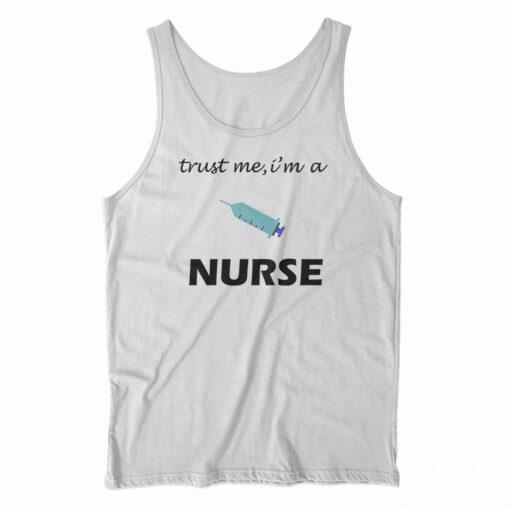 Trust Me I'm A Nurse Tank Top