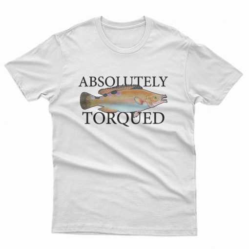 Absolutely Torqued T-Shirt