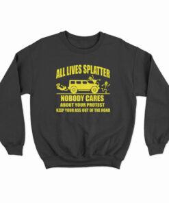 All Lives Splatter Sweatshirt