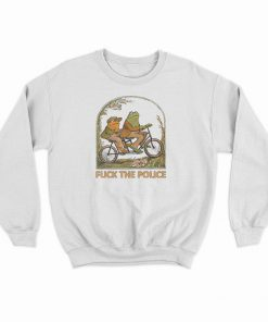Frog And Toad Fuck The Police Sweatshirt