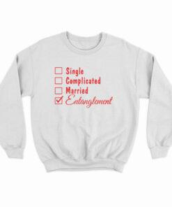 Single Complicated Married Entanglement Sweatshirt