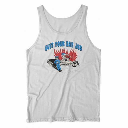 Quit Your Day Job Tank Top