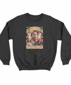 Alexandria Ocasio-Cortez Sweatshirt